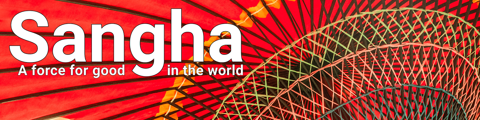 Sangha: a Force for Good in the World